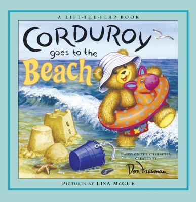 Corduroy Goes to the Beach By Freeman, Don/ Hennessy, B. G./ McCue, Lisa (ILT)